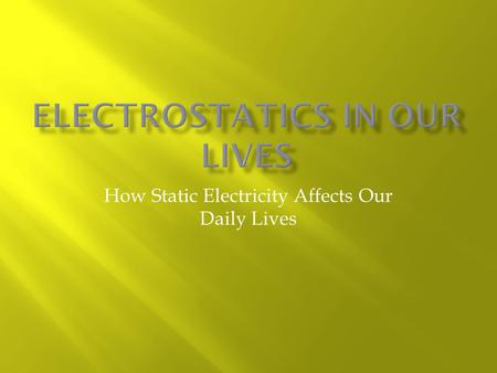 How Static Electricity Affects Our Daily Lives.  An example of a very large electrical discharge (when electric charges are transferred very quickly)