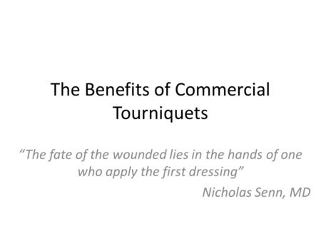 The Benefits of Commercial Tourniquets