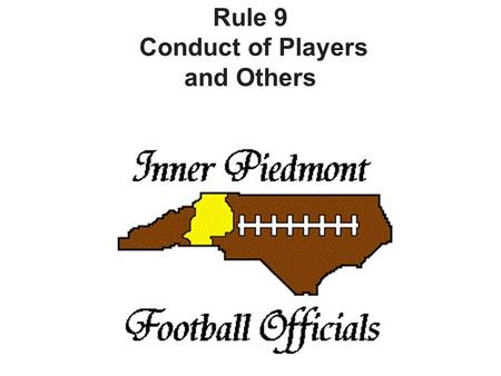 Rule 9 Conduct of Players and Others. SECTION 1 HELPING THE RUNNER An offensive player shall not push, pull or lift the runner to assist his forward progress.