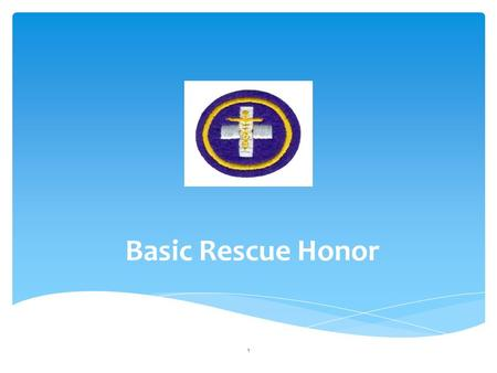 Basic Rescue Honor.