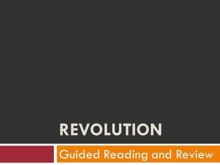 REVOLUTION Guided Reading and Review. The Industrial Revolution  The Industrial Revolution began in Britain in the mid 1700s.  Cause- British investors.