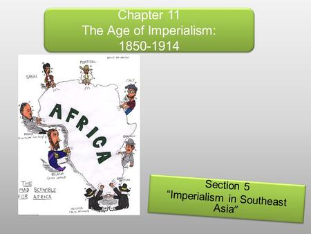 Chapter 11 The Age of Imperialism: