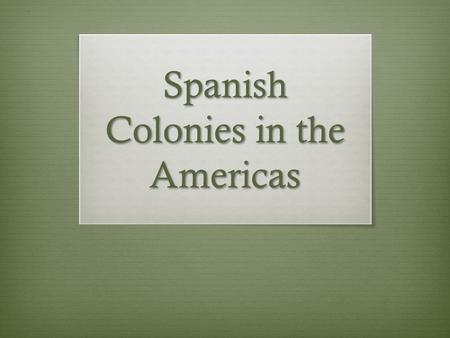 Spanish Colonies in the Americas. What does this image suggest about how the Spanish used Native Americans in the 1500s?