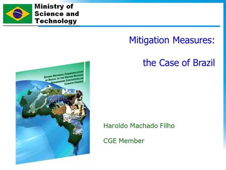 Mitigation Measures: the Case of Brazil Haroldo Machado Filho CGE Member.