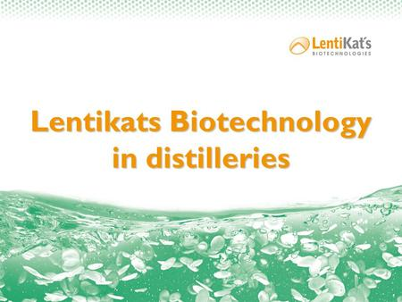 Lentikats Biotechnology in distilleries