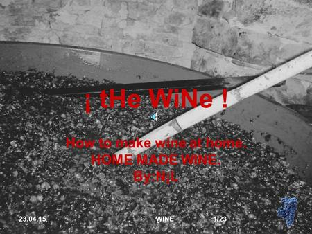 23.04.15 WINE 1/23 ¡ tHe WiNe ! How to make wine at home. HOME MADE WINE. By:N¡L.
