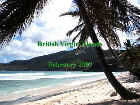 British Virgin Islands February 2007. Flying from Seattle to BVI via Fort Worth, Texas and San Juan, Puerto Rico.