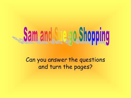 Can you answer the questions and turn the pages?.