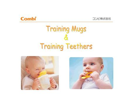 Feature & Advantage of Combi Mugs Normal Mug Combi Mug Easy drinking Easy holding Difference in angles of spout and handles Normal mug position Combi.