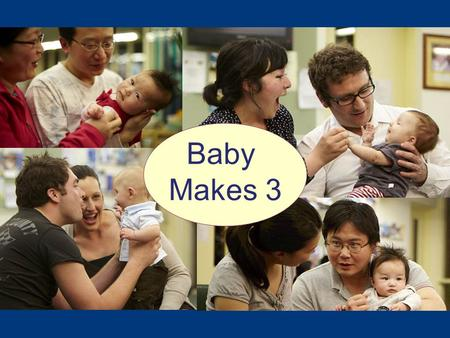 "Baby Makes 3. Baby Makes 3 ""Well worth it. It helped us talk about topics we were making assumptions about."""