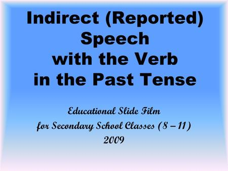 Indirect (Reported) Speech with the Verb in the Past Tense