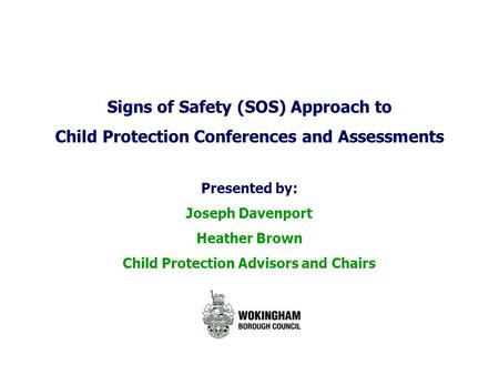 Signs of Safety (SOS) Approach to