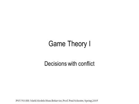 Decisions with conflict