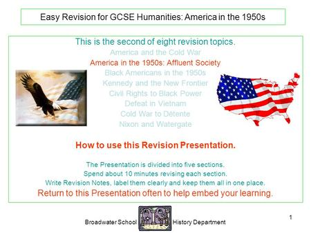 Broadwater School History Department 1 Easy Revision for GCSE Humanities: America in the 1950s This is the second of eight revision topics. America and.