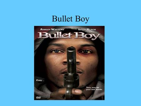 Bullet Boy. Overview Bullet Boy was released in 2004, the films written by Saul Dibb and Catherine Johnson and it's directed by Saul Dibb. The stars who.