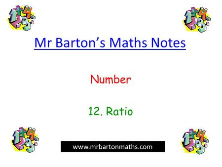 Mr Barton's Maths Notes Number 12. Ratio www.mrbartonmaths.com.