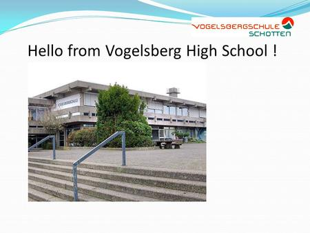 Hello from Vogelsberg High School !. Hello, we are Dennis and Nena. Dennis is 13 years old. Nena is 14 years old. We are from Schotten. Dennis´ hair is.
