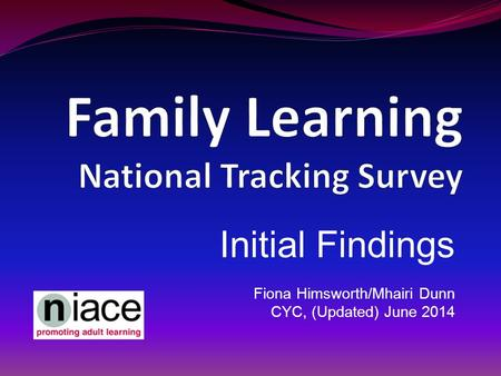 Initial Findings Fiona Himsworth/Mhairi Dunn CYC, (Updated) June 2014.