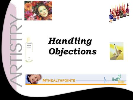 Handling Objections Handling Objections. 2 Every noticed … How human nature is to  be negative about new ideas  disbelieve what someone else says 