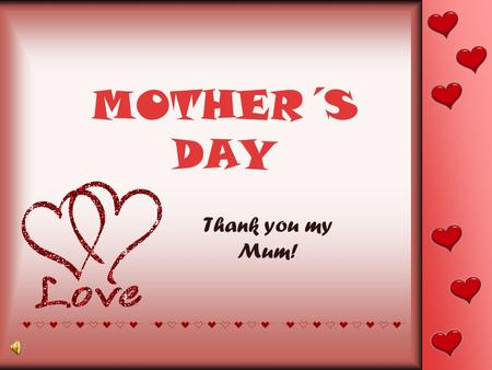 MOTHER´S DAY Thank you my Mum!. Thanks jesus for my mum.