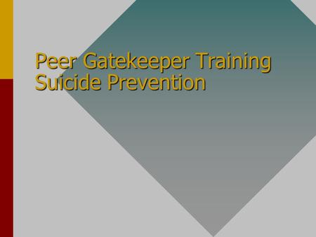 Peer Gatekeeper Training Suicide Prevention. Peer Gatekeeper Training Myth: Peers can help suicidal peers and keep a code of silence. Fact: In over 80%