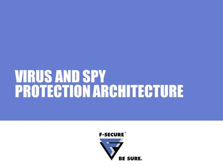 VIRUS AND SPY PROTECTION ARCHITECTURE. Page 2 Agenda In this module Processes and services Product components Message flow during various scan operations.