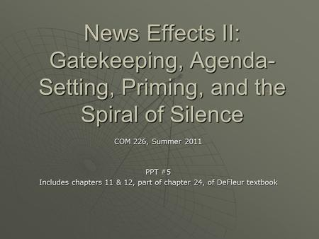 Includes chapters 11 & 12, part of chapter 24, of DeFleur textbook