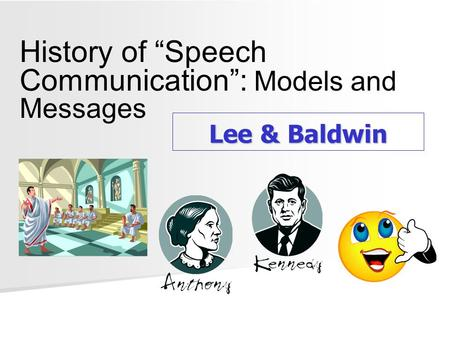 "History of ""Speech Communication"": Models and Messages"