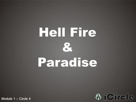 Module 1 – Circle 4 Hell Fire & Paradise. Module 1 – Circle 4 Is the Hell Fire only for the people who do not believe in Allah swt & His Messengers (pbut)?