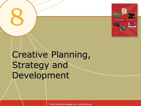 Creative Planning, Strategy and Development © 2007 McGraw-Hill Companies, Inc., McGraw-Hill/Irwin.