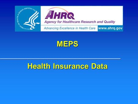 MEPS Health Insurance Data. Health Insurance Public Use Files, 2004-2005 MEPS HC-084: MEPS HC-084: 2005 P9R3/P10R1 Population Characteristics MEPS HC-088:
