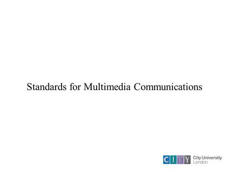 Standards for Multimedia Communications. Introduction Most Multimedia Applications involve a number of media types that are together in some way Standards.