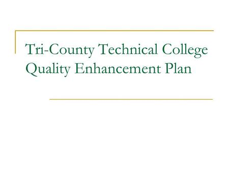 Tri-County Technical College Quality Enhancement Plan.