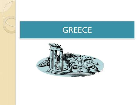 GREECEGREECE. This is what you wanted to know… Question 1 Question 2 Question 3 Question 4 Question 5 Question 6.