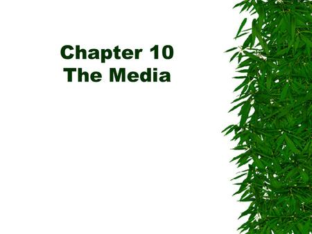 Chapter 10 The Media. Adversarial press National press that's suspicious of officialdom and eager to break an embarrassing story about a public official.