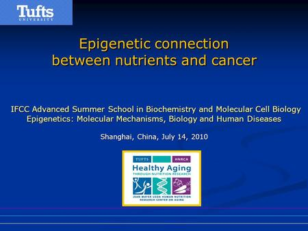 Epigenetic connection between nutrients and cancer Epigenetic connection between nutrients and cancer IFCC Advanced Summer School in Biochemistry and Molecular.