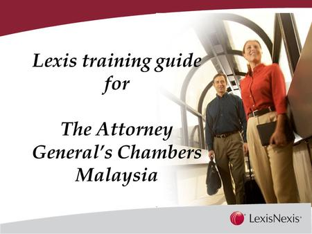 Together, We Can Lexis training guide for The Attorney General's Chambers Malaysia.