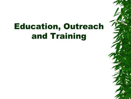 Education, Outreach and Training. Specifications Document Overall objective: Better integration of ecoinformatics, in general, and SEEK tools, specifically,
