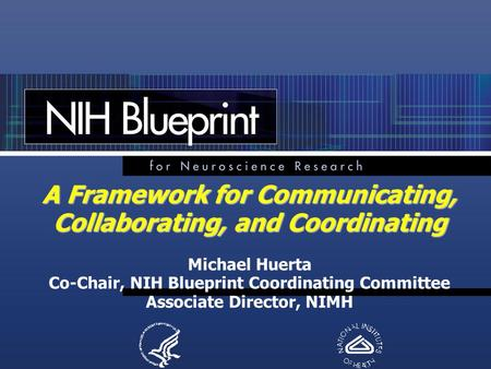A Framework for Communicating, Collaborating, and Coordinating A Framework for Communicating, Collaborating, and Coordinating Michael Huerta Co-Chair,