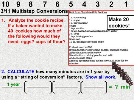/11 Multistep Conversions Make 20 cookies!