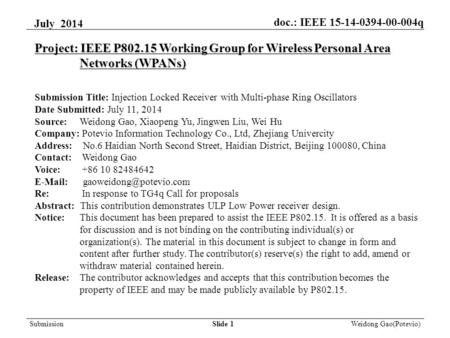 Slide 1 Weidong Gao(Potevio) Project: IEEE P802.15 Working Group for Wireless Personal Area Networks (WPANs) Submission Title: Injection Locked Receiver.