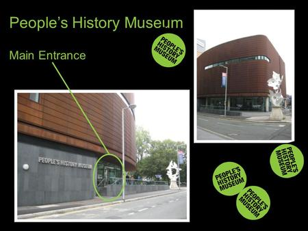 People's History Museum Main Entrance. Please register at the Information Desk on arrival and your guide will take you through to our Learning Studio.