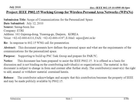 Doc.: IEEE 802.15-10-0595-00-0psc Submission July 2010 ETRISlide 1 Project: IEEE P802.15 Working Group for Wireless Personal Area Networks (WPANs) Submission.