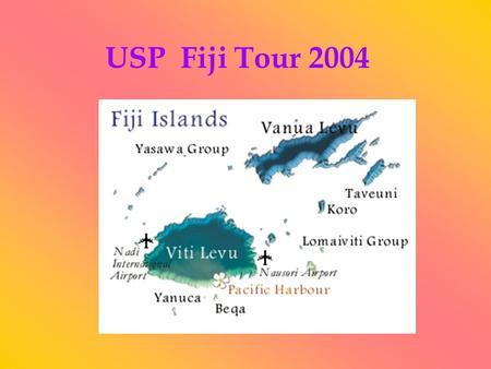USP Fiji Tour 2004. The dream of some cleaners to travel abroad and see a new place was the main reason behind USP Fiji Tour 2004. The threat of a depression.