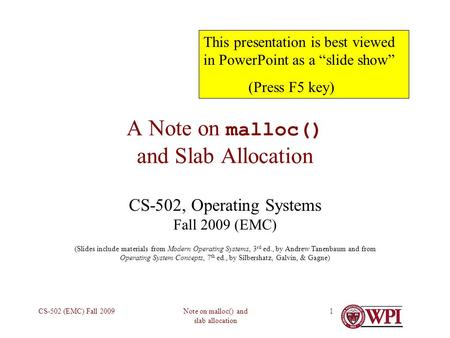 Note on malloc() and slab allocation CS-502 (EMC) Fall 20091 A Note on malloc() and Slab Allocation CS-502, Operating Systems Fall 2009 (EMC) (Slides include.