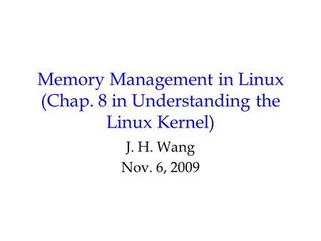 Memory Management in Linux (Chap. 8 in Understanding the Linux Kernel)