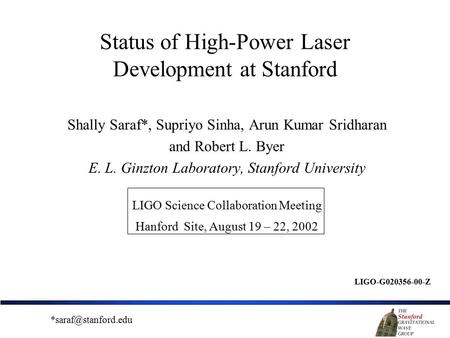 Status of High-Power Laser Development at Stanford Shally Saraf*, Supriyo Sinha, Arun Kumar Sridharan and Robert L. Byer E. L. Ginzton Laboratory, Stanford.