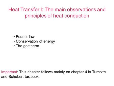 Fourier law Conservation of energy The geotherm