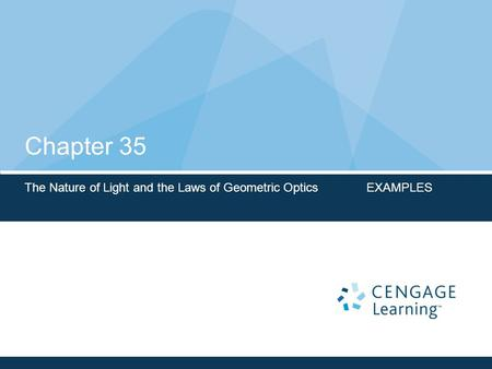 Chapter 35 The Nature of Light and the Laws of Geometric Optics EXAMPLES.