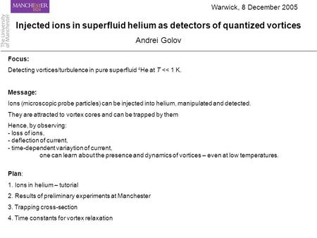 Focus: Detecting vortices/turbulence in pure superfluid 4 He at T